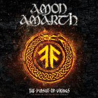 Amon Amarth : The Pursuit of Vikings: 25 Years in the Eye of the Storm