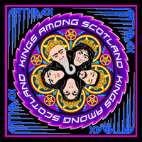Anthrax : Kings Among Scotland