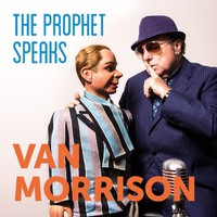 Morrison, Van: The Prophet Speaks