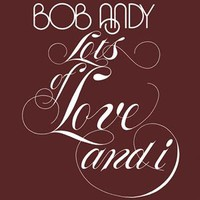 Andy, Bob: Lots of Love and I