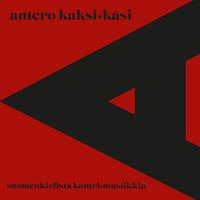 Antero Kaksikäsi: Suomenkielistä kantrimusiikkia