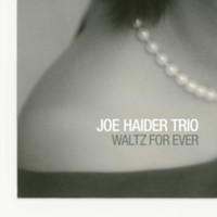 Haider, Joe Trio: Waltz For Ever