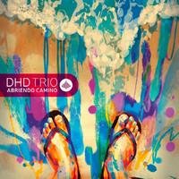 Dhd Trio: Abriendo Camino