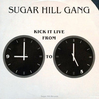 Sugarhill Gang: Kick It Live From 9 To 5