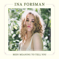 Forsman, Ina: Been meaning to tell you