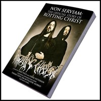 Rotting Christ: Non Serviam: The Official Story Of Rotting Christ