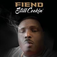 Fiend (rap): Still Cookin'
