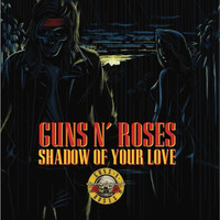 Guns N' Roses: Shadow Of Your Love