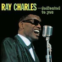 Charles, Ray: Dedicated to you