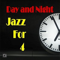 Jazz For 4: Day And Night