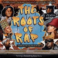 Weatherford, Carole Boston: Roots of Rap: 16 Bars on the 4 Pillars of Hip-Hop