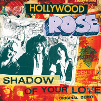 Hollywood Rose: Shadow Of Your Love / Reckless Life