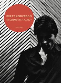 Anderson, Brett: Hiilenmustat aamut