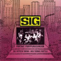 SIG: Portaat purppurasumuun – Sig-yhtyeen tarina