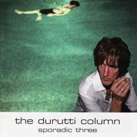 Durutti Column: Sporadic three