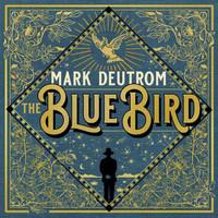 Deutrom, Mark: Blue Bird