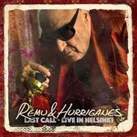 Remu / Remu & Hurriganes : Last Call - Live In Helsinki