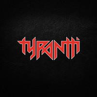 Tyrantti: Tyrantti