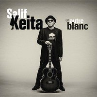 Keita, Salif: Un autre blanc