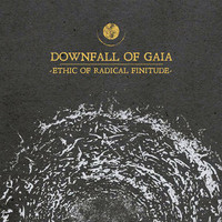 Downfall Of Gaia: Ethic of radical finitude