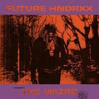 Future: Future Hndrxx Presents: the Wizrd
