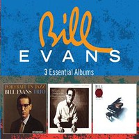 Evans, Bill: 3 Essential Albums