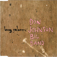Don Johnson Big Band: Busy Relaxin'