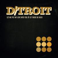 D / Troit: Let me put my love into you b/w let