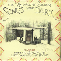 Wainwright Sisters : Songs In The Dark