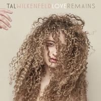 Wilkenfeld, Tal: Love Remains