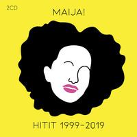Vilkkumaa, Maija: Maija! Hitit 1999 - 2019