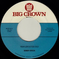 Bobby Oroza: Your love is too cold b/w deja vu