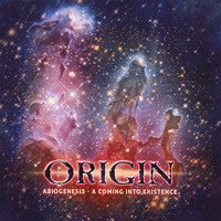 Origin: Abiogenesis - A Coming Into Existence