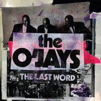 O'Jays: The Last Word