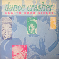 V/A: Dance Crasher (Ska To Rock Steady)