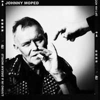 Johnny Moped: Living In a Dream World