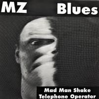Mz Blues: Mad man shake / telephone operator