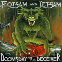 Flotsam & Jetsam : Doomsday For The Deceiver