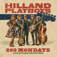 Hilland Playboys: 200 Mondays - Live at Finnvox Studios