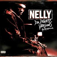 Nelly: Da Derrty Versions (The Reinvention)