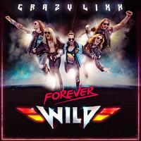 Crazy Lixx: Forever wild