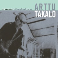 Takalo, Arttu: -themanintheshadows-