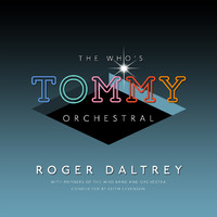 Daltrey, Roger: The Who's 'Tommy' orchestral