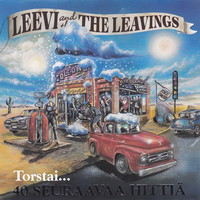Leevi and The Leavings: Torstai...  - 40 seuraavaa hittiä