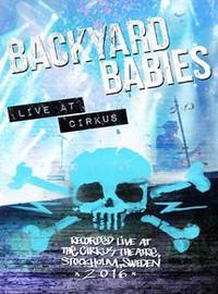 Backyard Babies: Live At Circus