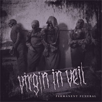 Virgin In Veil: Permanent Funeral