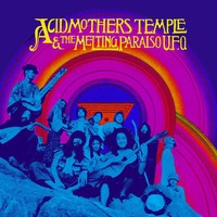 Acid Mothers Temple And The Melting Paraiso Ufo: Acid Mothers Temple And The Melting Paraiso Ufo