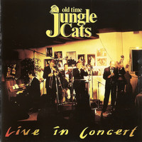 Old Time Jungle Cats: Live In Concert