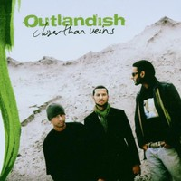 Outlandish: Closer than veins