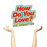 Regrettes: How Do You Love ?